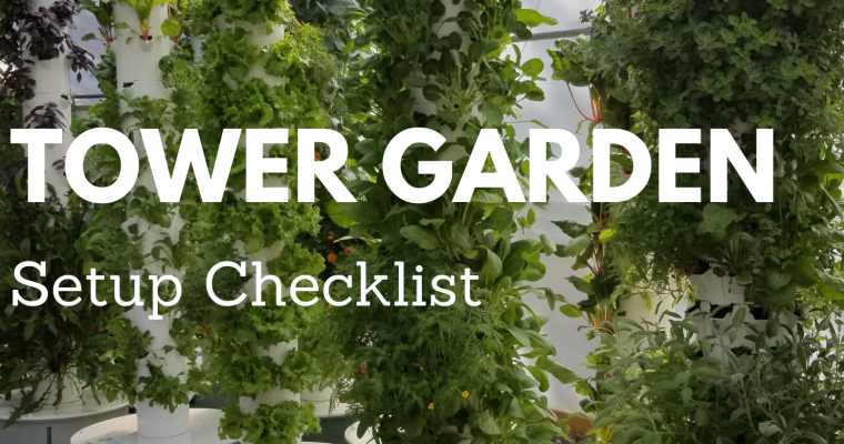Tower Garden Setup Checklist